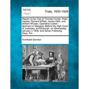 Report of the Trial of Thomas Hunter, Peter Hacket