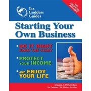 Starting Your Own Business: Do It Right from the Start, Lower Your Taxes, Protect Your Income, and Enjoy Your Life