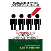 Vol. 3 - Running the Service Department: Sops for Managing Technicians, Daily Operations, Service Boards, and Scheduling