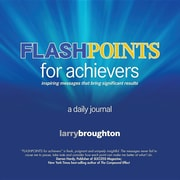 Flashpoints for Achievers: Inspiring Messages That Bring Significant Results. a Daily Journal