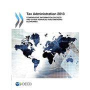 Tax Administration 2013: Comparative Information on OECD and Other Advanced and Emerging Economies (Volume 2013)