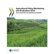 Agricultural Policy Monitoring and Evaluation 2013: OECD Countries and Emerging Economies (Volume 2013)