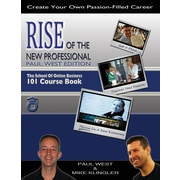 Rise of the New Professional - Paul West Edition: The School of Online Business 101 Course Book