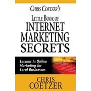 Chris Coetzer's Little Book of Internet Marketing Secrets: Lessons in Online Marketing for Local Businesses