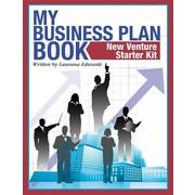 My Business Plan Book: New Venture Starter Kit