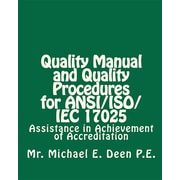 Quality Manual and Quality Procedures for ANSI/ISO/IEC 17025: Assistance in Achievement of Accreditation