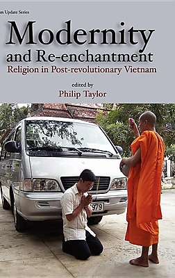 Modernity and Re-Enchantment: Religion in Post-Revolutionary Vietnam 1470683