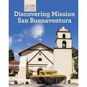 Discovering Mission San Buenaventura (California Missions)