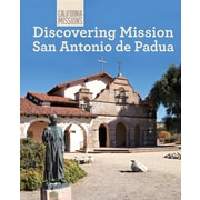 Discovering Mission San Antonio de Padua (California Missions)