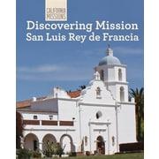 Discovering Mission San Luis Rey de Francia (California Missions)