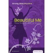 Beautiful Me: Finding Personal Strength & Self Acceptance (Essential Health: Strong Beautiful Girls)