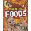 Disgusting Foods (Totally Disgusting)