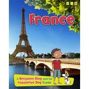 France: A Benjamin Blog and His Inquisitive Dog Guide (Country Guides, with Benjamin Blog and his Inquisitive Dog)