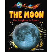 The Moon: Our Neighbor in Space (Zoom Into Space)