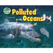 Polluted Oceans (Green World, Clean World)