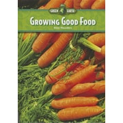 Growing Good Food (Our Green Earth)