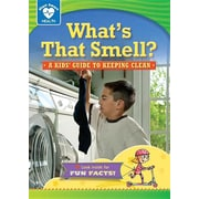 What's That Smell?: A Kids' Guide to Keeping Clean (Start Smart: Health)