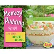 Monkey Pudding and Other Dessert Recipes (Fun Foods for Cool Cooks)