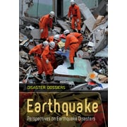 Earthquake: Perspectives on Earthquake Disasters (Disaster Dossiers)