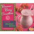 Banana-Berry Smoothies and Other Breakfast Recipes (Fun Foods for Cool Cooks)