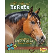 All About Horses: Everything A Horse-Crazy Girl Needs to Know (Crazy About Horses)