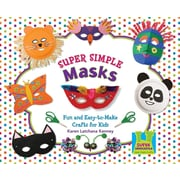 Super Simple Masks: Fun and Easy-To-Make Crafts for Kids (Super Sandcastle: Super Simple Crafts)