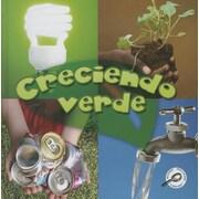 Creciendo Verde = Growing Up Green (Tierra Verde Biblioteca de Descubrimientos) (Spanish Edition)