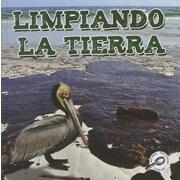 Limpiando la tierra / Cleaning Up the Earth (Tierra Verde Biblioteca De Descubrimientos : Green Earth Science) (Spanish Edition)