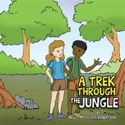 A Trek Through The Jungle