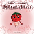 Stella Strawberry: The Fruit of Love, Second Edition (Fruity Friends)
