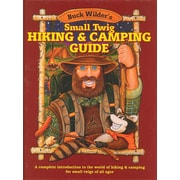 Buck Wilder's Small Twig Hiking & Camping Guide: A Complete Introduction to the World of Hiking & Camping for Small Twigs
