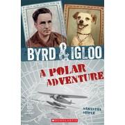 Byrd & Igloo: A Polar Adventure by