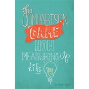 The Comparison Game: How Measuring Up Kills Our Joy (PB)