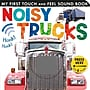 Noisy Trucks (My First Touch and Feel Sound