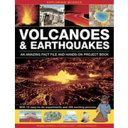 Exploring Science: Volcanoes & Earthquakes - An Amazing Fact File And Hands-On Project Book