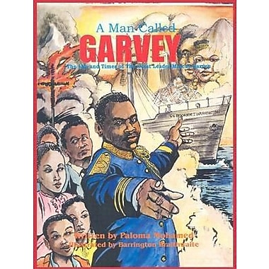 A Man Called Garvey: The Life and Times of the Great Leader Marcus Garvey (Majority Press Wisdom for Children Series)