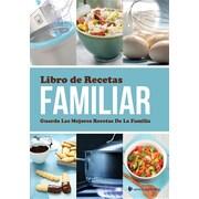 Libro de Recetas Familiar: Guarda Las Mejores Recetas De La Familia (Spanish Edition)