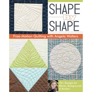"C&T Publishing ""Shape By Shape: Free-motion Quilting With Angela Walters"" Book"