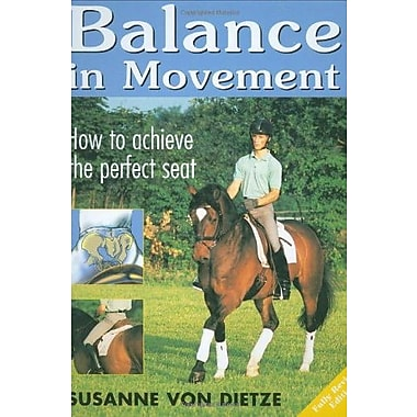 Balance in Movement: How to Achieve the Perfect Seat, Used Book (9781570763304)
