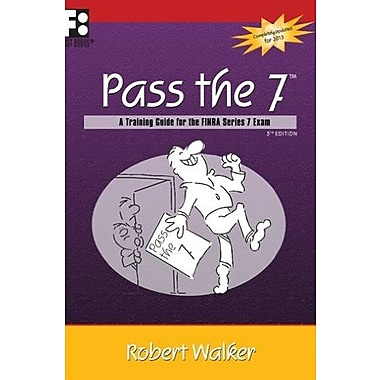 Pass the 7 - A Training Guide for the FINRA Series 7 Exam, New Book (9781610070348)
