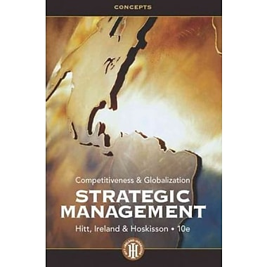 Strategic Management: Concepts: Competitiveness and Globalization, New Book (9781133529118)