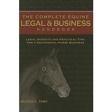 The Complete Equine Legal & Business Handbook (9781581501575)