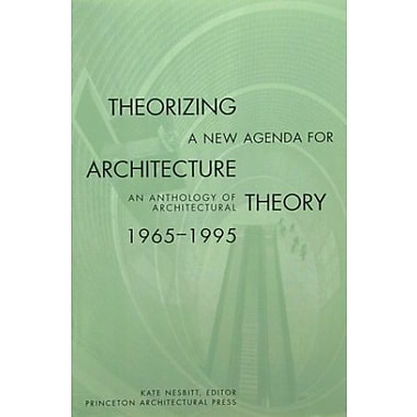 Theorizing a New Agenda for Architecture:: An Anthology of Architectural Theory 1965 - 1995, (9781568980539)