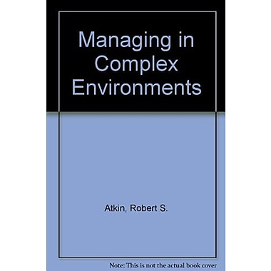 Managing in Complex Environments, New Book (9781465207425)