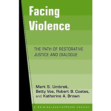 Facing Violence: The Path of Restorative Justice and Dialogue, New Book (9781881798453)