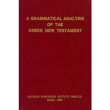 A Grammatical Analysis of the Greek New Testament, New Book (9788876535888)