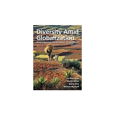 Diversity Amid Globalization: World Regions, Environment, Development, New Book (9780321767578)