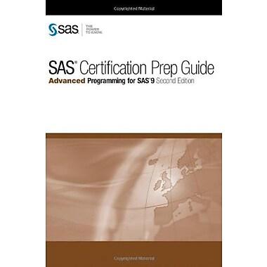 SAS Certification Prep Guide SAS Certification Prep Guide: Advanced Programming for SAS 9, 2nd Edition, New Book (9781607640448)