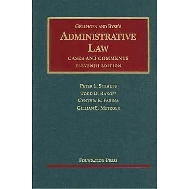 Gellhorn & Byse's Administrative Law, Cases & Comments, 11th (University Casebook Series), Used Book (9781599414294)