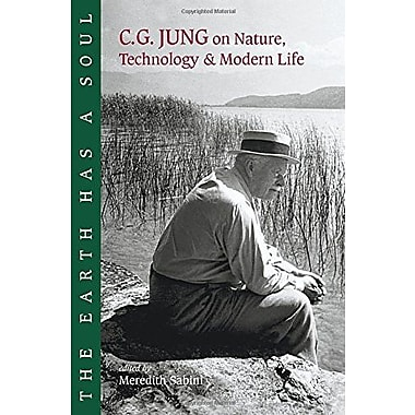 The Earth Has a Soul: C.G. Jung on Nature, Technology & Modern Life, Used Book (9781556433795)
